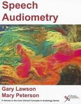 Speech Audiometry by Gary Lawson and Mary Peterson