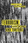 Terrorism, Ticking Time-Bombs, and Torture : A Philosophical Analysis by Fritz Allhoff