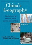 China's Geography: Globalization and the Dynamics of Political, Economic, and Social Change by Gregory Veeck, Christopher Smith, Clifton Pannell, and Youqin Huang