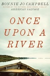 Once Upon a River : A Novel by Bonnie Jo Campbell