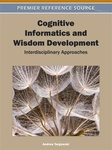 Cognitive Informatics and Wisdom Development : Interdisciplinary Approaches by Andrew S. Targowski