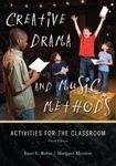 Creative Drama and Music Methods : Activities for the Classroom