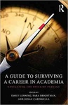 A Guide to Surviving a Career in Academia : Navigating the Rites of Passage by Emily Lenning, Sara Brightman, and Susan Caringella