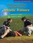 Emergency Response Management for Athletic Trainers by Michael G. Miller and David C. Berry