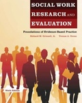Social Work Research and Evaluation : Foundations of Evidence-Based Practice by Richard Grinnell and Yvonne Unrau