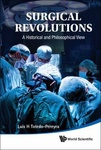 Surgical Revolutions : A Historical and Philosophical View by Luis Toledo-Pereya