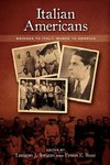 Italian Americans : Bridges to Italy, Bonds to America by Ernest E. Rossi and Luciano Iorizzo