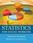 Statistics for Social Workers by Richard M. Grinnell Jr and Robert Weinbach
