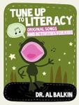 Tune Up to Literacy: Original Songs and Activities for Kids by Alfred Balkin