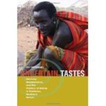 Uncertain Tastes: Memory, Ambivalence, and the Politics of Eating in Samburu, Northern Kenya by Jon Holtzman
