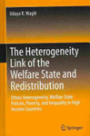 The Heterogeneity Link of the Welfare State and Redistribution: Ethnic Heterogeneity, Welfare State Policies, Poverty, and Inequality in High Income Countries by Udaya R. Wagle
