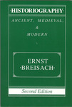 Historiography : Ancient, Medieval, & Modern by Ernst Breisach