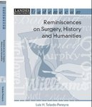 Reminiscences on Surgery, History and Humanities by Luis Toledo-Pereya