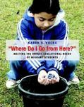 Where Do I Go from Here?: Meeting the Unique Educational Needs of Migrant Students