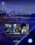 Driver Rehabilitation and Community Mobility: Principles and Practice