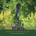 America's Garden of Art by Joseph Antenucci Becherer; David S. Hooker; Larry ten Harmsel; and Frederik Meijer Gardens and Sculpture Park,