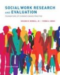 Social Work Research and Evaluation: Foundations of Evidence-Based Practice by Richard M. Grinnell Jr. and Yvonne A. Unrau