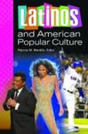 Latinos and American Popular Culture by Patricia M. Montilla