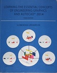 Learning the Essential Concepts of Engineering Graphics and Autocad® 2014