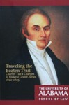 Traveling the Beaten Trail: Charles Tait's Charges to Federal Grand Juries, 1822-1825 by Paul M. Pruitt Jr., David I. Durham, and Sally E. Hadden