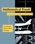 Mathematical Proofs: A Transition to Advanced Mathematics (2nd Edition) by Gary Chartrand, Albert D. Polimeni, and Ping Zhang