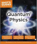 Idiot's Guides: Quantum Physics by Marc Humphrey, Paul V. Pancella, and Nora Berrah