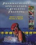 Pharmacology Application in Athletic Training by Brent Mangus and Michael G. Miller