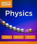 Idiot's Guides: Physics by Paul V. Pancella and Marc Humphrey