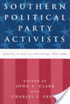 Southern political party activists : patterns of conflict and change, 1991-2001 by John Andrew Clark and Charles L. Prysby