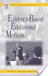 Evidence-based educational methods by Daniel J. Moran and Richard W. Malott