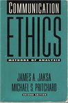 Communication Ethics: Methods of Analysis by James A. Jaska and Michael Pritchard
