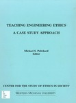 Teaching Engineering Ethics: A Case Study Approach