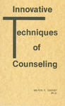 Innovative Techniques of Counseling by Milton R. Cudney