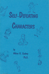 Self-Defeating Characters by Milton R. Cudney
