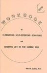 Workbook for Eliminating Self-Defeating Behaviors and Growing Life in the Human Self by Milton A. Cudney