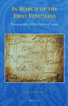 In Search of the First Venetians: Prosopography of Early Medieval Venice, Studies in the Early Middle Ages. by Luigi Andrea Berto