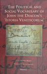 The Political and Social Vocabulary of John's the Deacon's 'Istoria Veneticorum' by Luigi Andrea Berto