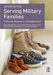 Serving Military Families: Theories, Research, and Application by Karen Rose Blaisure, Tara Saathoff-Wells, Angela Pereira, Shelley MacDermid Wadsworth, and Amy Laura Dombro