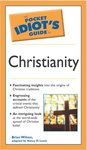 The Pocket Idiot's Guide to Christianity by Brian Wilson and Nancy D. Lewis
