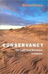 Conservancy: The Land Trust Movement in America by Richard Brewer