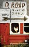 Q Road: A Novel by Bonnie Jo Campbell