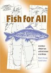 Fish For All: An Oral History of Multiple Claims and Divided Sentiment on Lake Michigan by Michael C. Chiarappa and Kristin M. Szylvian