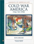 Cold War America, 1946 to 1990 by Ross Gregory