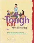 The Tough Kid New Teacher Kit: Practical Classroom Management Survival Strategies for the New Teacher by Ginger Rhode, William R. Jenson, and Daniel P. Morgan
