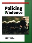 Policing and Violence by Ronald G. Burns and Charles E. Crawford