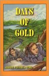 Days of Gold: Klondike Gold Rush adventure by Ardyce Czuchna-Curl