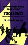 The Complete Guide to Teaching Vocal Jazz by Steve Zegree