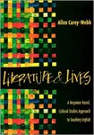 Literature & Lives: A Response-Based, Cultural Studies Approach to Teaching English by Allen Carey-Webb