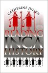 Reading Inca History by Catherine Julien