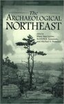 The Archaeological Northeast by Mary Ann Levine, Michael Nassaney, and Kenneth E. Sassaman